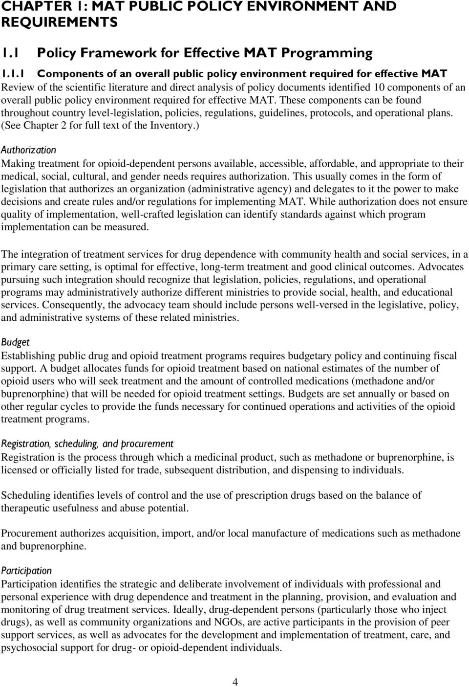1 Policy Framework for Effective MAT Programming 1.1.1 Components of an overall public policy environment required for effective MAT Review of the scientific literature and direct analysis of policy