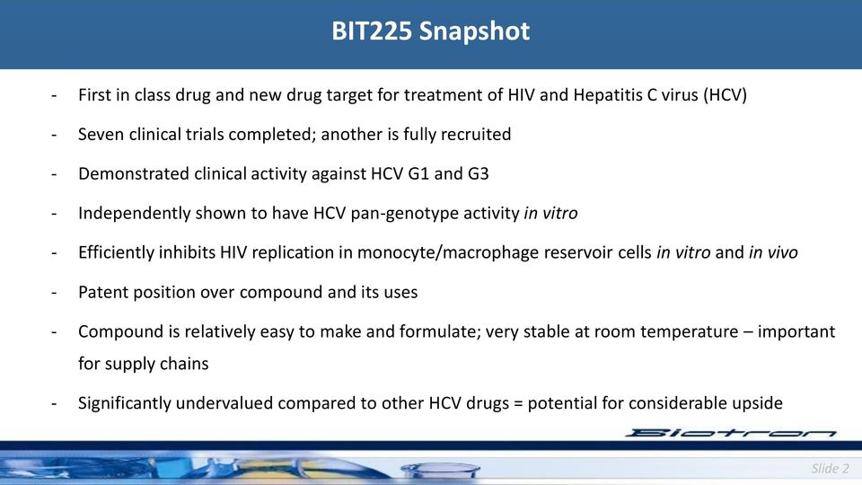Demonstrated clinical activity against HCV G1 and G3 of work will be largely dictated by available capital - Independently shown to have HCV pan-genotype activity in vitro - Efficiently inhibits HIV