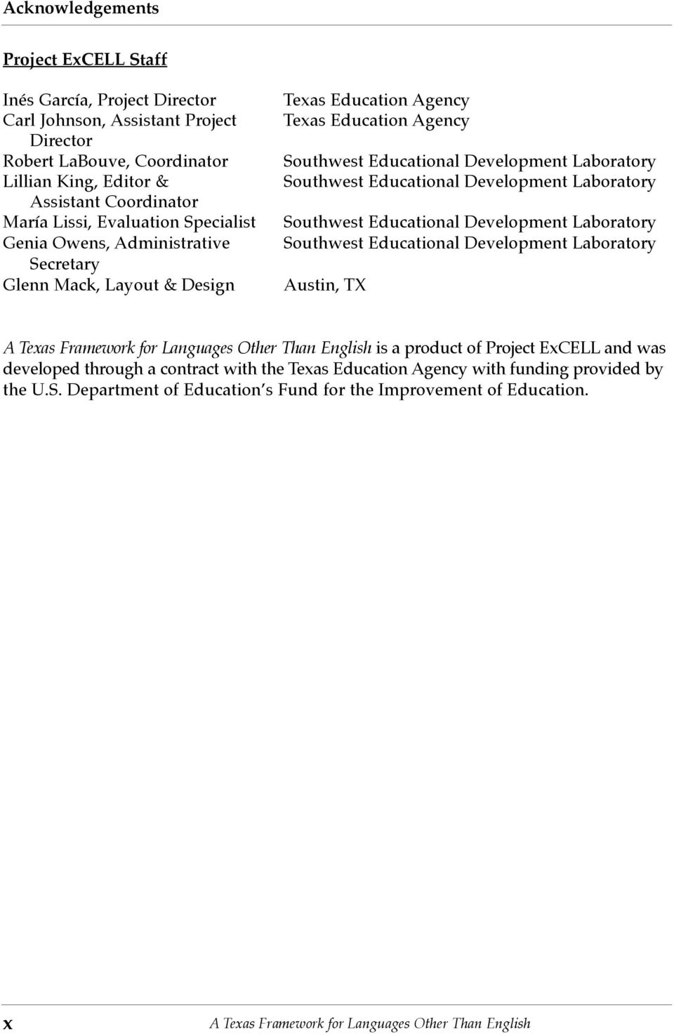 Educational Development Laboratory Southwest Educational Development Laboratory Southwest Educational Development Laboratory Austin, TX A Texas Framework for Languages Other Than English is a product
