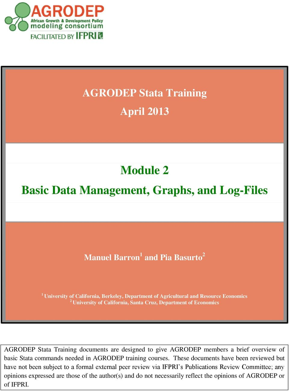 AGRODEP members a brief overview of basic Stata commands needed in AGRODEP training courses.