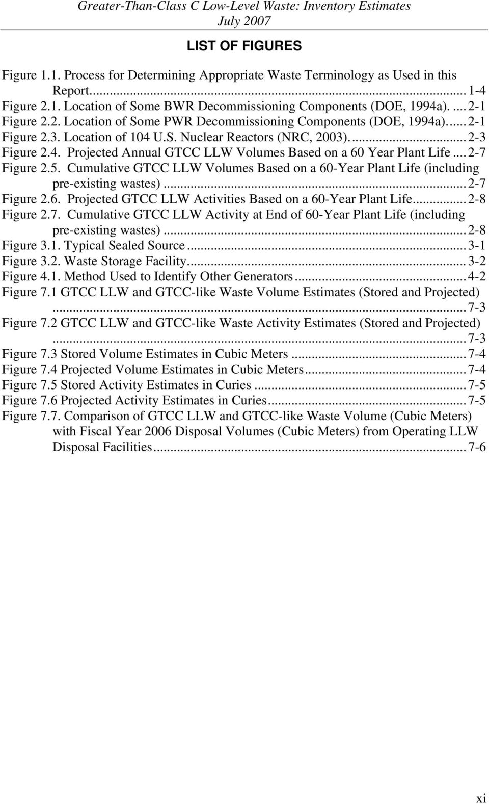 .. 2-7 Figure 2.5. Cumulative GTCC LLW Volumes Based on a 60-Year Plant Life (including pre-existing wastes)...2-7 Figure 2.6. Projected GTCC LLW Activities Based on a 60-Year Plant Life...2-8 Figure 2.