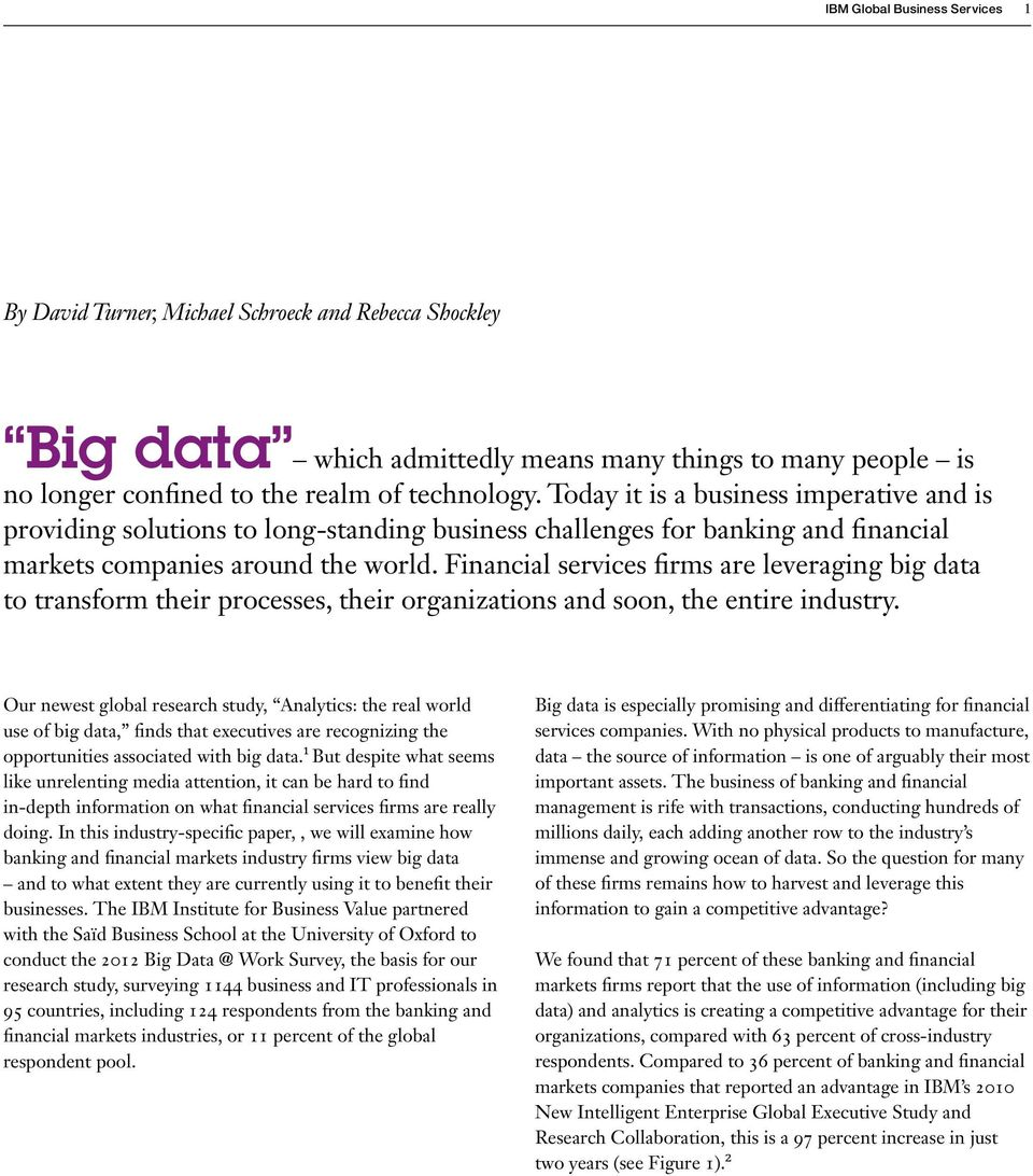 Financial services firms are leveraging big data to transform their processes, their organizations and soon, the entire industry.