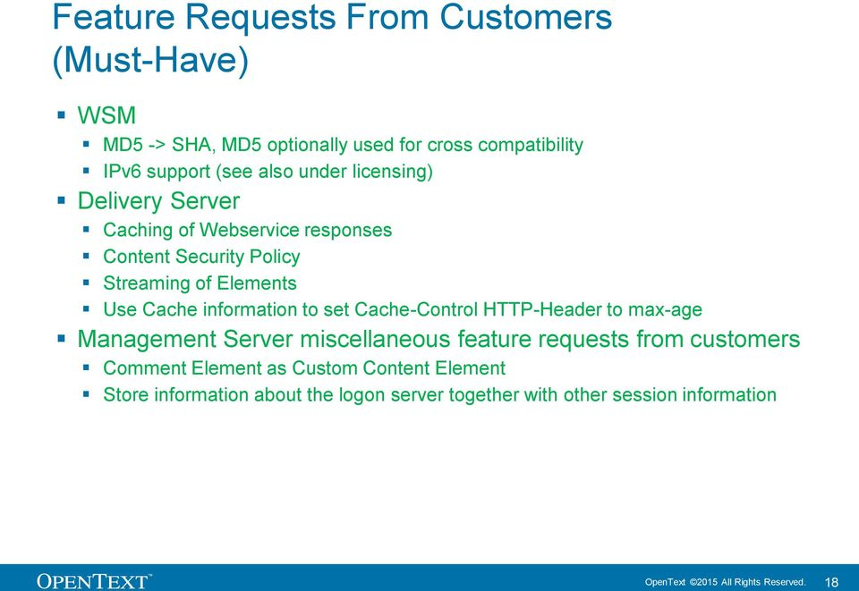 information to set Cache-Control HTTP-Header to max-age Management Server miscellaneous feature requests from customers Comment