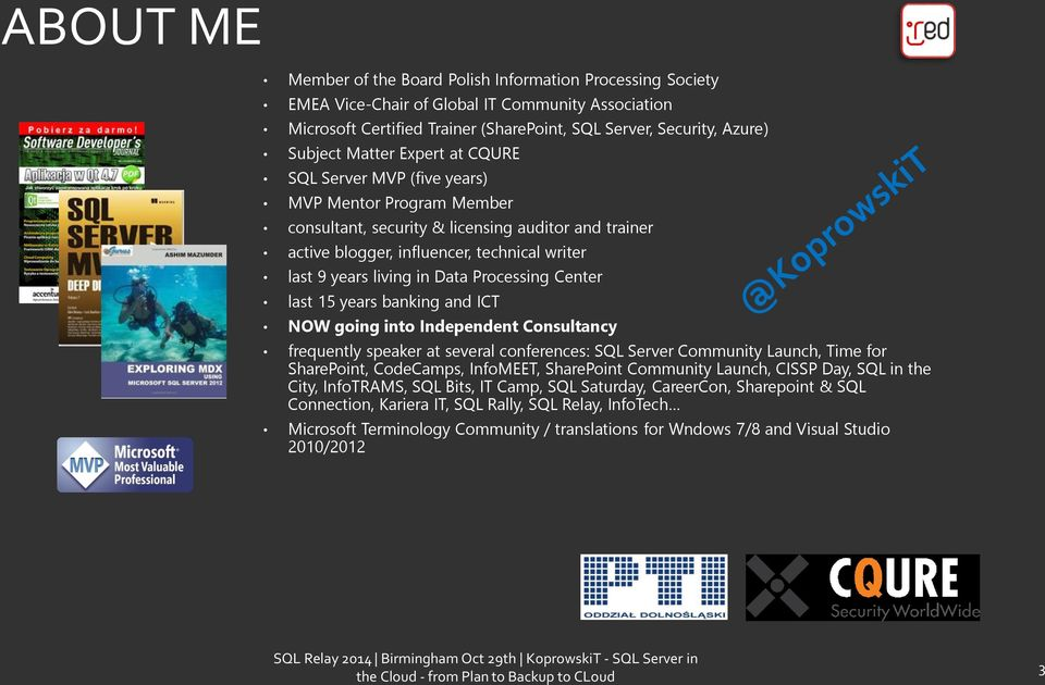 Data Processing Center last 15 years banking and ICT NOW going into Independent Consultancy frequently speaker at several conferences: SQL Server Community Launch, Time for SharePoint, CodeCamps,