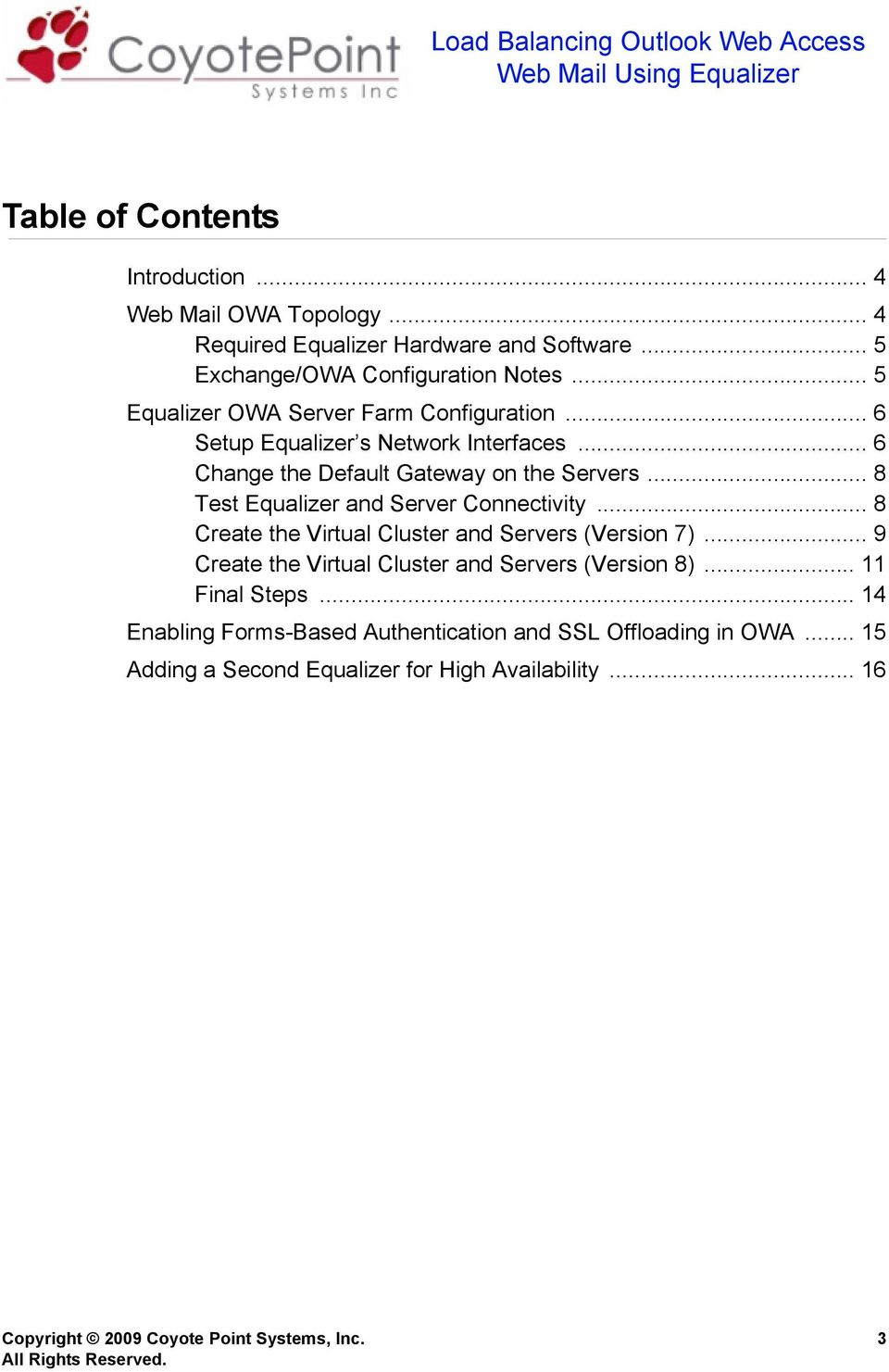 .. 8 Test Equalizer and Server Connectivity... 8 Create the Virtual Cluster and Servers (Version 7)... 9 Create the Virtual Cluster and Servers (Version 8).