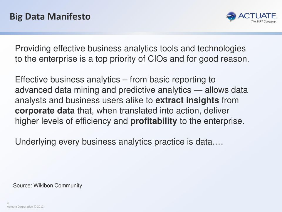 Effective business analytics from basic reporting to advanced data mining and predictive analytics allows data analysts and