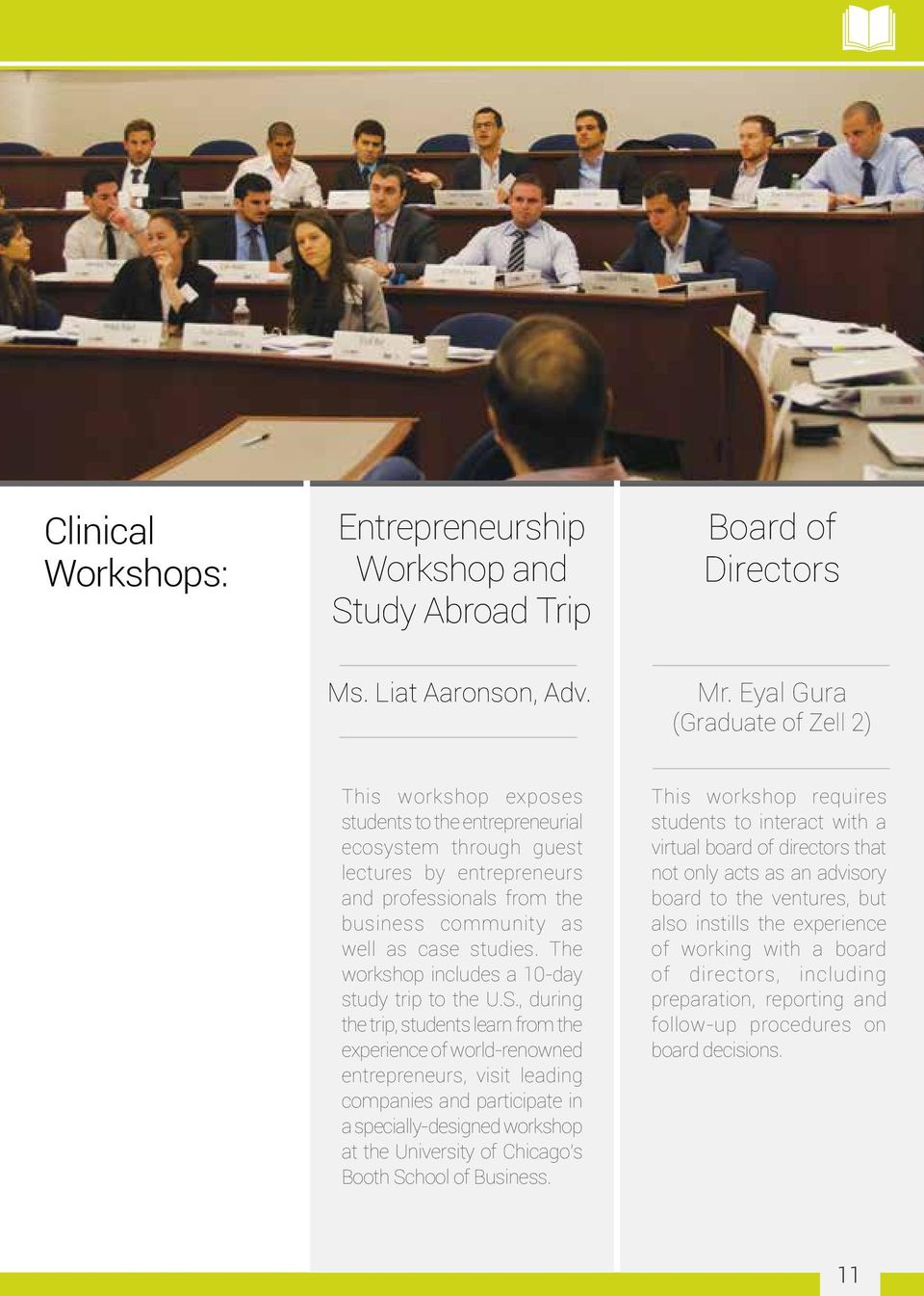 studies. The workshop includes a 10-day study trip to the U.S.
