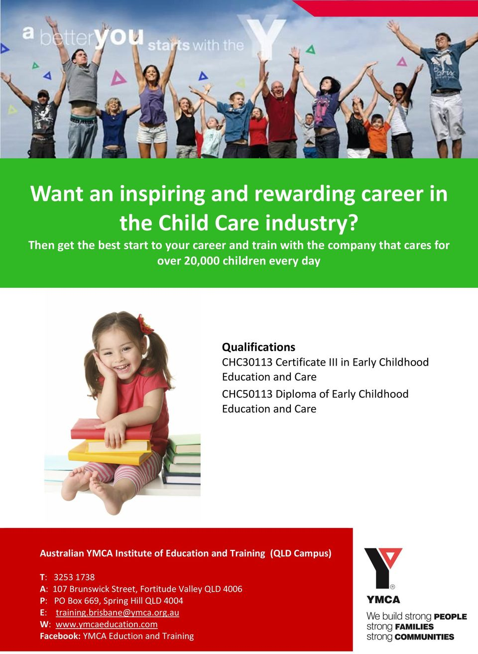 Certificate III in Early Childhood Education and Care CHC50113 Diploma of Early Childhood Education and Care Australian YMCA Institute of