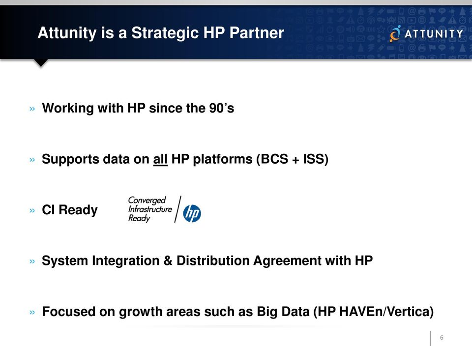 Ready» System Integration & Distribution Agreement with HP»