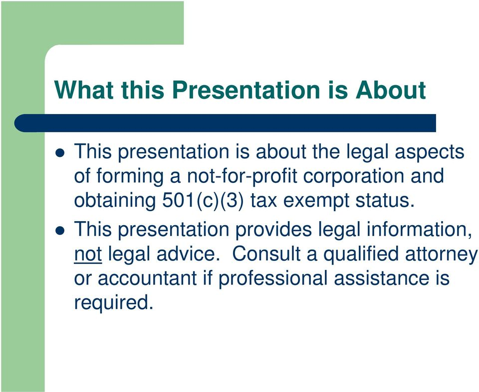 status. This presentation provides legal information, not legal advice.