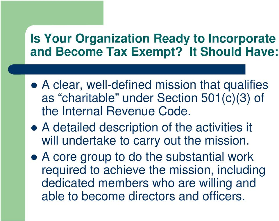 Internal Revenue Code. A detailed description of the activities it will undertake to carry out the mission.