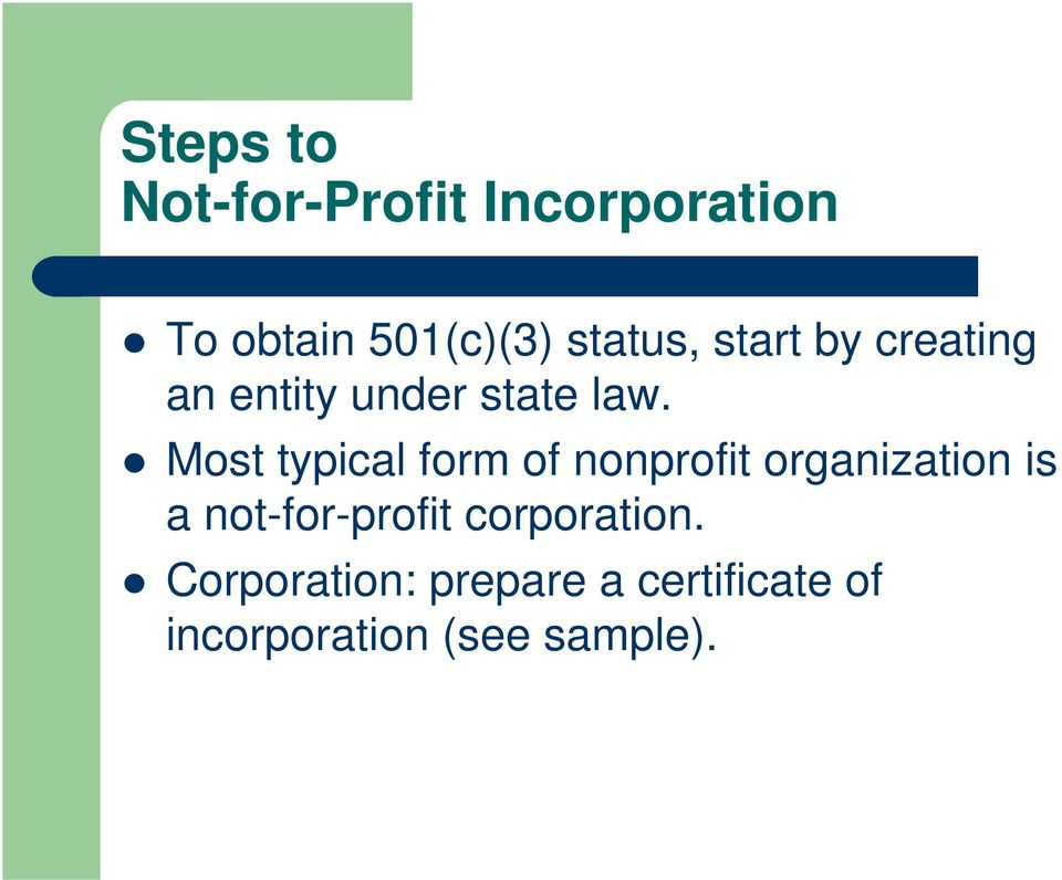 Most typical form of nonprofit organization is a not-for-profit
