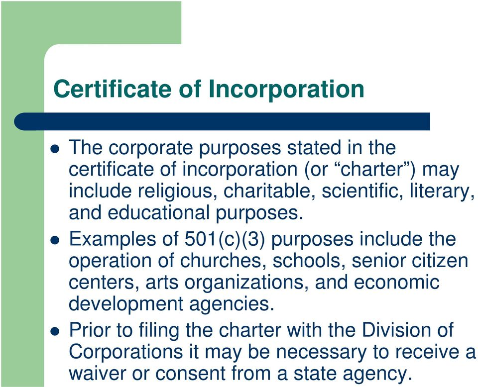 Examples of 501(c)(3) purposes include the operation of churches, schools, senior citizen centers, arts organizations,