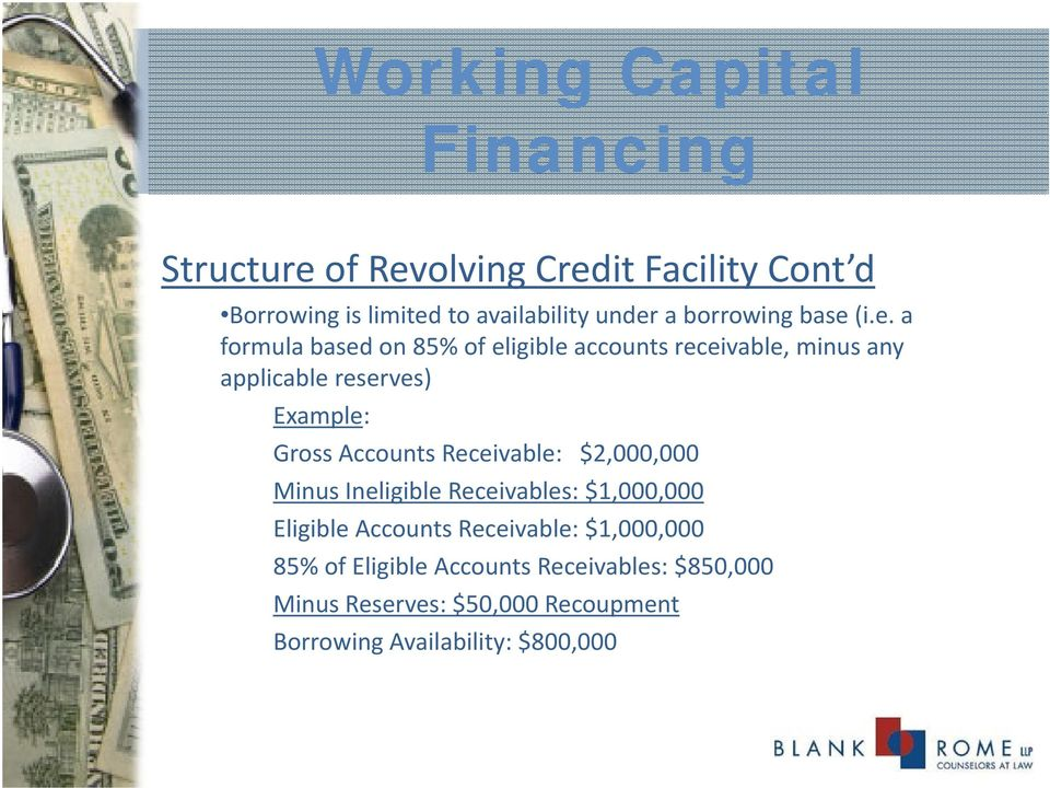 (i.e. a formula based on 85% of eligible ibl accounts receivable, minus any applicable reserves) Example: Gross