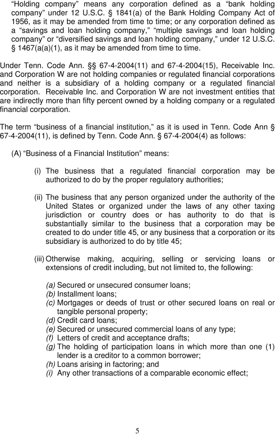 diversified savings and loan holding company, under 12 U.S.C. 1467(a(a)(1), as it may be amended from time to time. Under Tenn. Code Ann. 67-4-2004(11) and 67-4-2004(15), Receivable Inc.