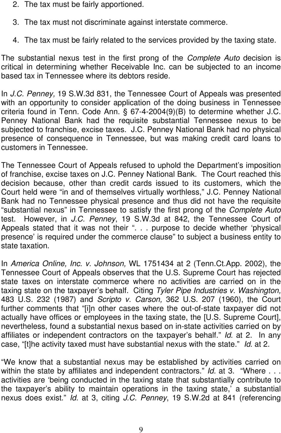 can be subjected to an income based tax in Tennessee where its debtors reside. In J.C. Penney, 19 S.W.