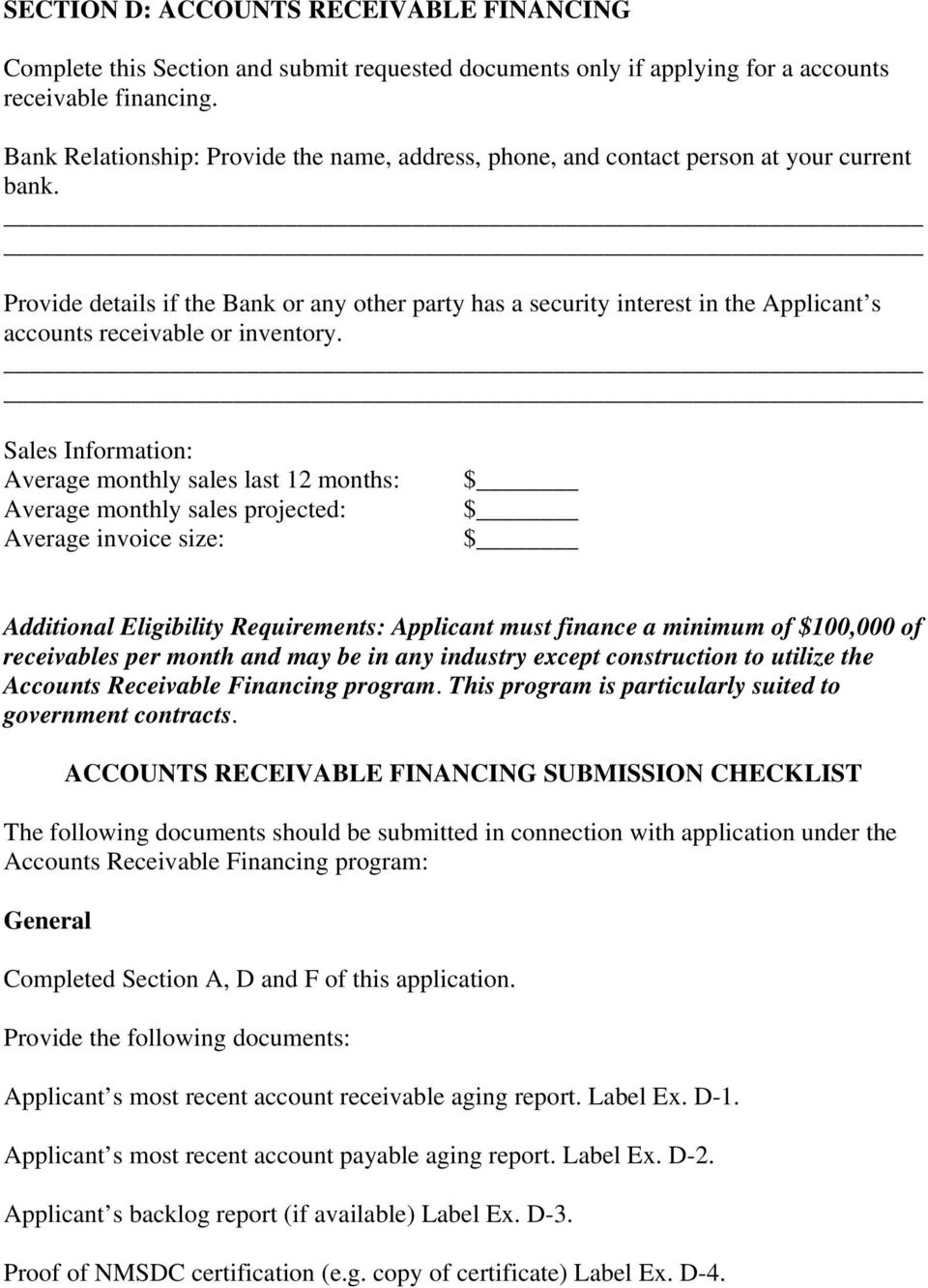 Provide details if the Bank or any other party has a security interest in the Applicant s accounts receivable or inventory.
