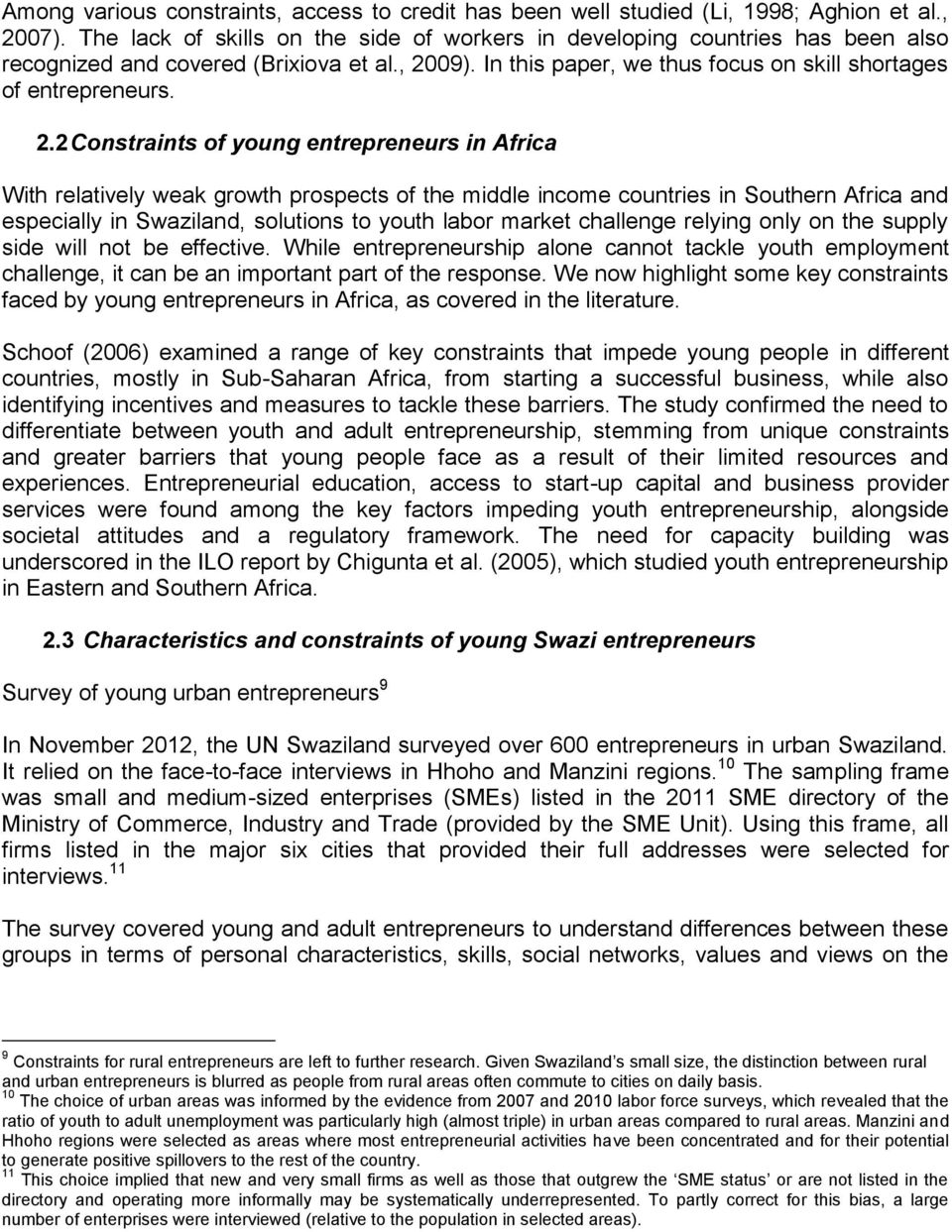 . Constraints of young entrepreneurs in frica With relatively weak growth prospects of the middle income countries in Southern frica and especially in Swaziland, solutions to youth labor market