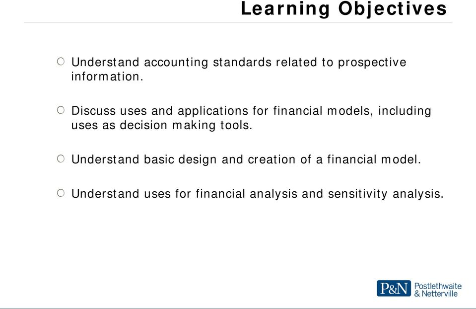 Discuss uses and applications for financial models, including uses as
