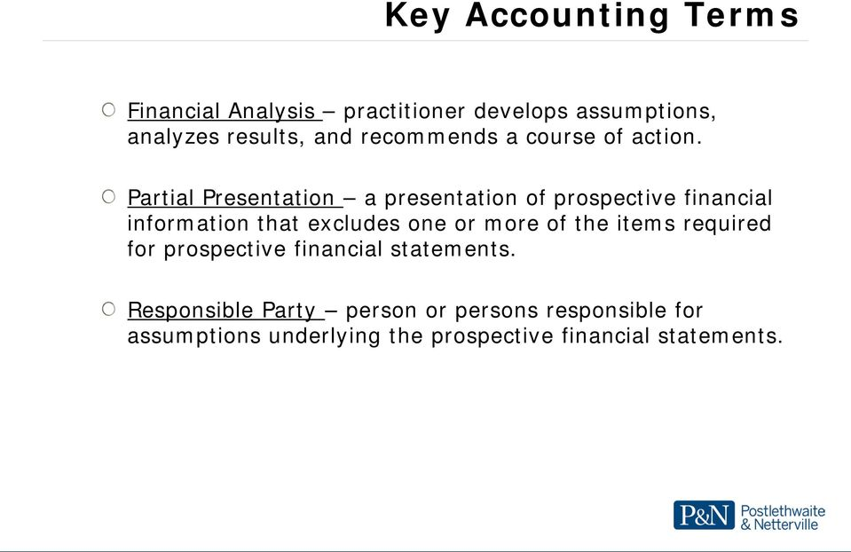 Partial Presentation a presentation of prospective financial information that excludes one or more