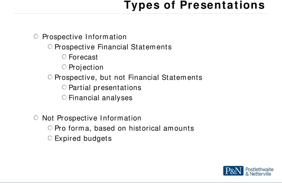Financial Statements Partial presentations Financial analyses Not