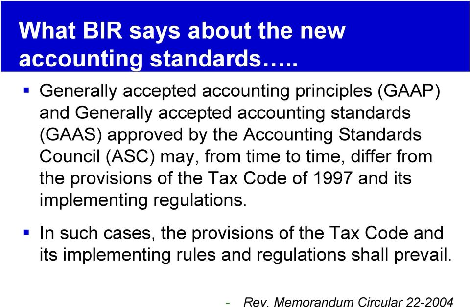 by the Accounting Standards Council (ASC) may, from time to time, differ from the provisions of the Tax Code of