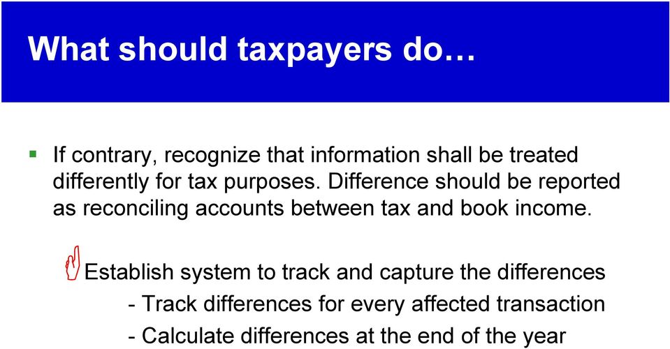 Difference should be reported as reconciling accounts between tax and book income.