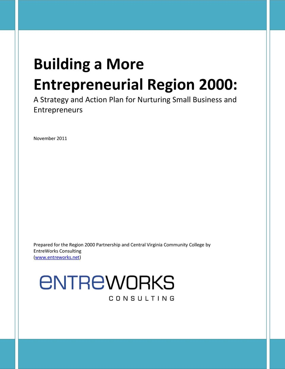 November 2011 Prepared for the Region 2000 Partnership and