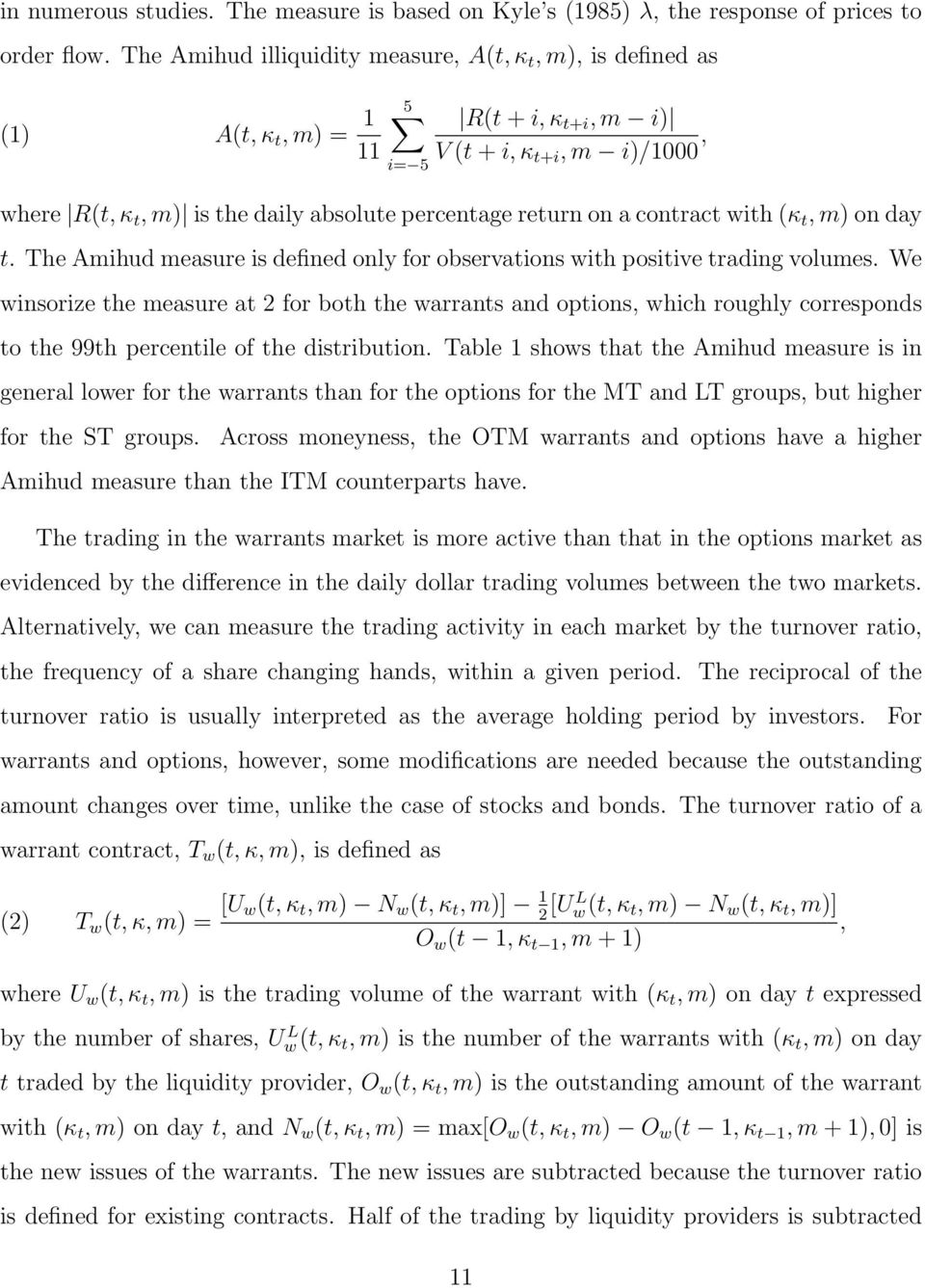 on a contract with (κ t, m) on day t. The Amihud measure is defined only for observations with positive trading volumes.