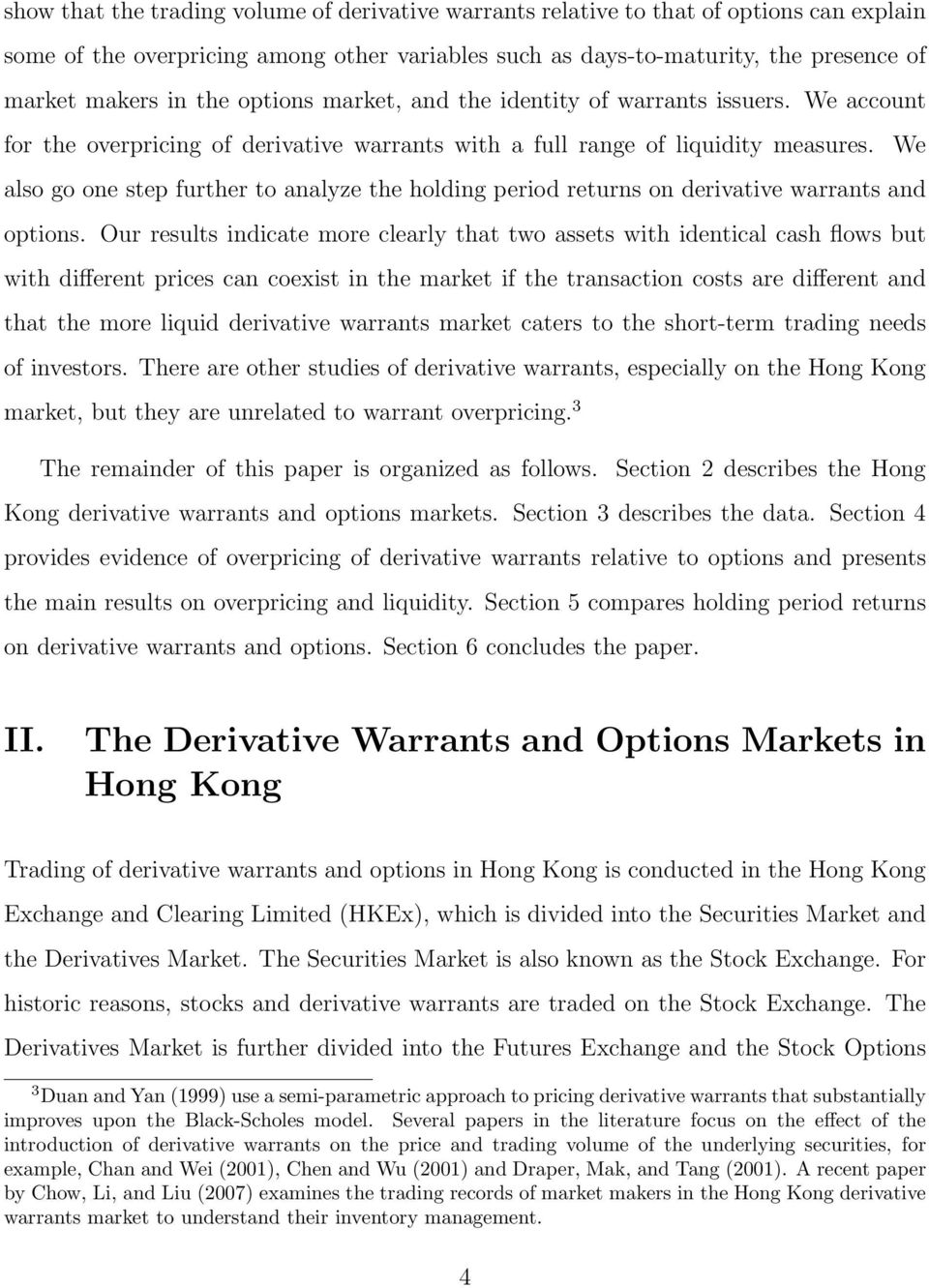 We also go one step further to analyze the holding period returns on derivative warrants and options.