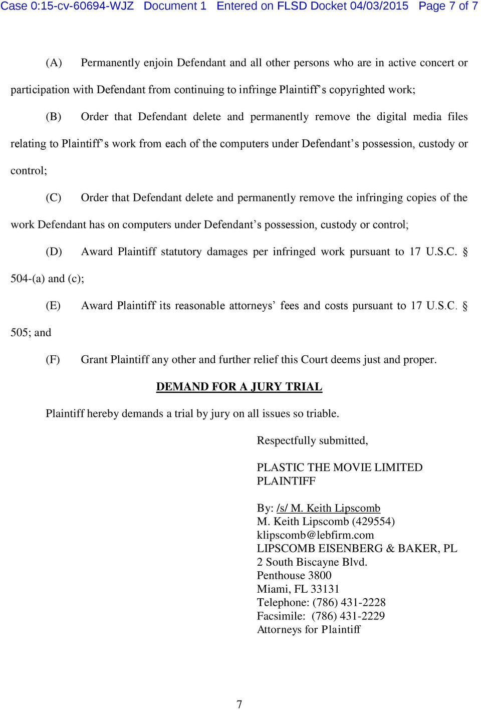Defendant s possession, custody or control; (C) Order that Defendant delete and permanently remove the infringing copies of the work Defendant has on computers under Defendant s possession, custody