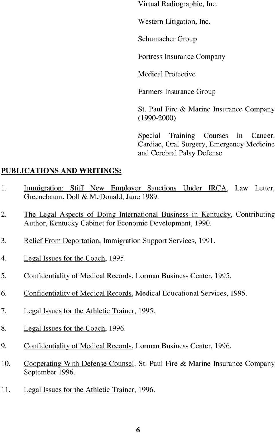 Immigration: Stiff New Employer Sanctions Under IRCA, Law Letter, Greenebaum, Doll & McDonald, June 1989. 2.