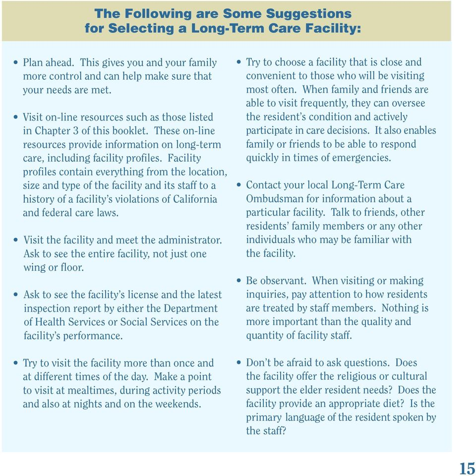 Facility profiles contain everything from the location, size and type of the facility and its staff to a history of a facility s violations of California and federal care laws.