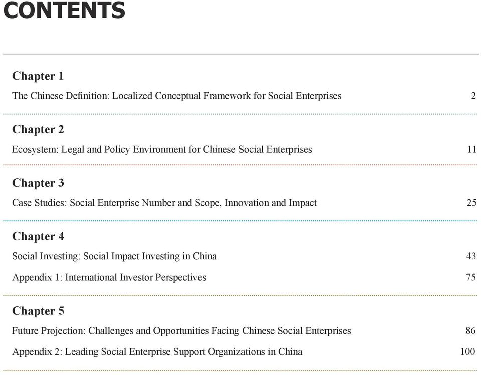 Chapter 4 Social Investing: Social Impact Investing in China 43 Appendix 1: International Investor Perspectives 75 Chapter 5 Future