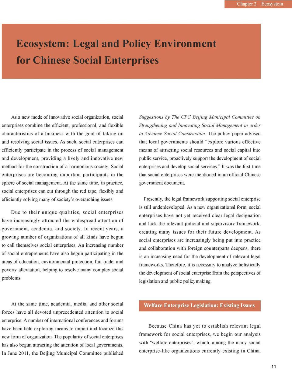 As such, social enterprises can efficiently participate in the process of social management and development, providing a lively and innovative new method for the construction of a harmonious society.