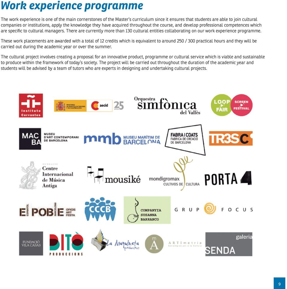 There are currently more than 130 cultural entities collaborating on our work experience programme.
