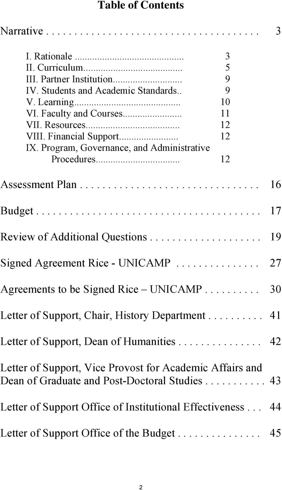 ....................................... 17 Review of Additional Questions.................... 19 Signed Agreement Rice - UNICAMP............... 27 Agreements to be Signed Rice UNICAMP.