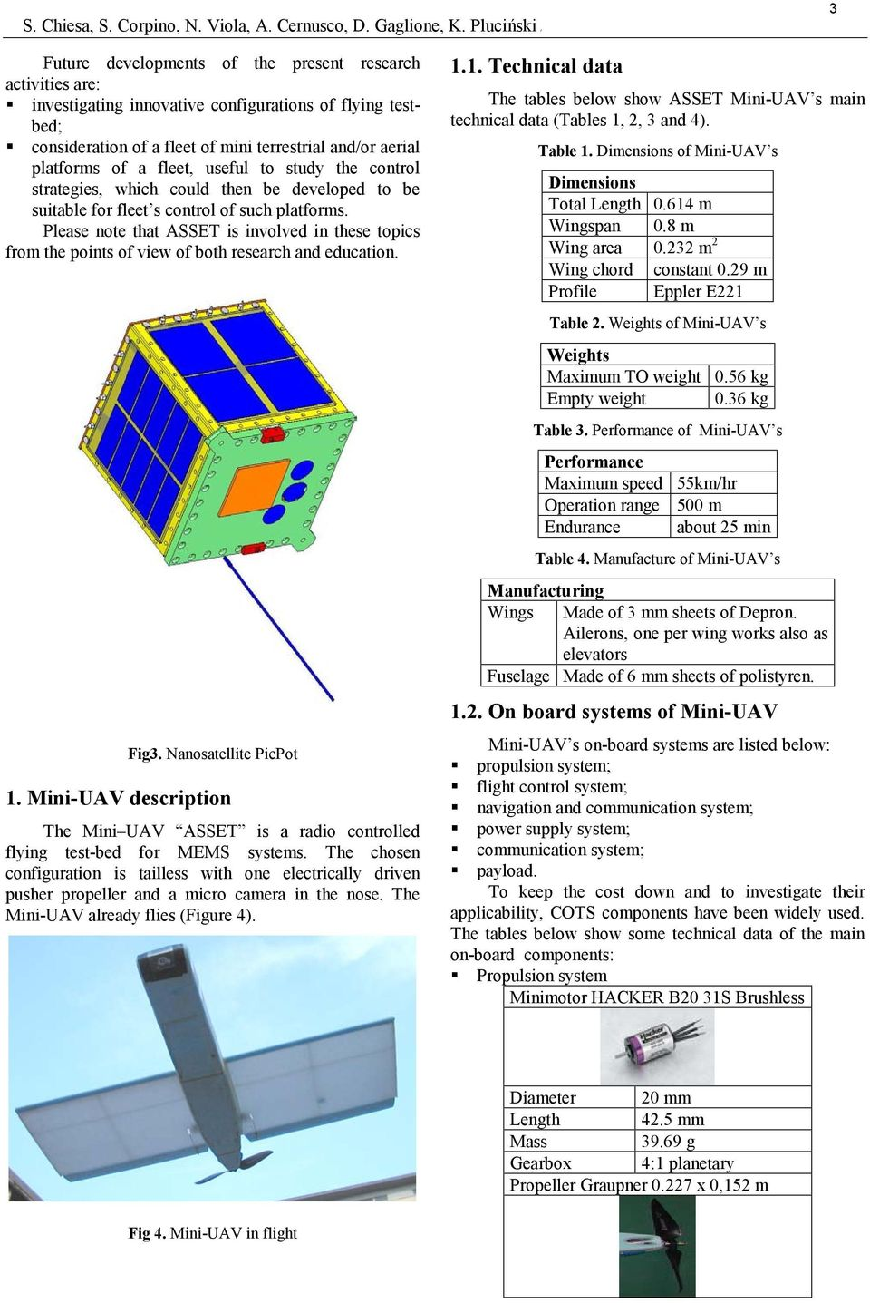 Please note that ASSET is involved in these topics from the points of view of both research and education. Fig3. Nanosatellite PicPot 1.
