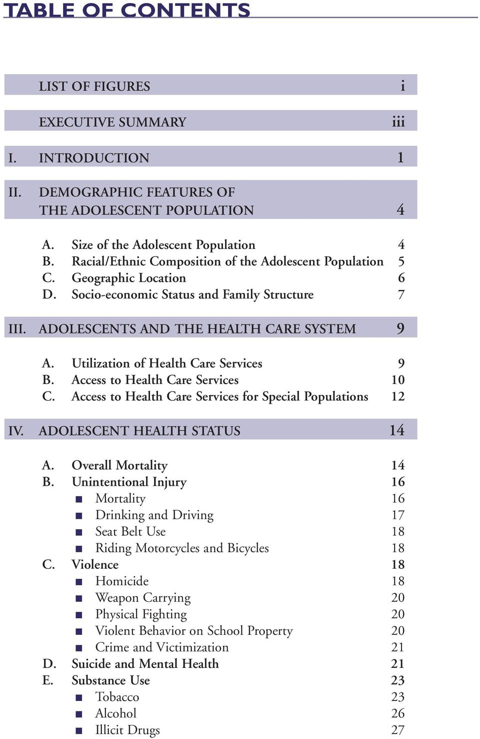 Utilization of Health Care Services 9 B. Access to Health Care Services 10 C. Access to Health Care Services for Special Populations 12 IV. ADOLESCENT HEALTH STATUS 14 A. Overall Mortality 14 B.