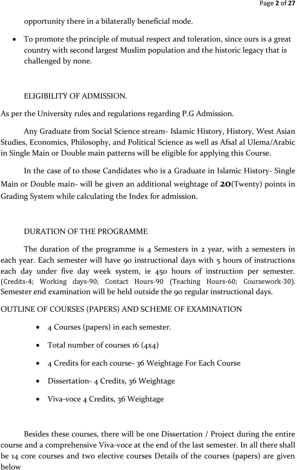 ELIGIBILITY OF ADMISSION. As per the University rules and regulations regarding P.G Admission.