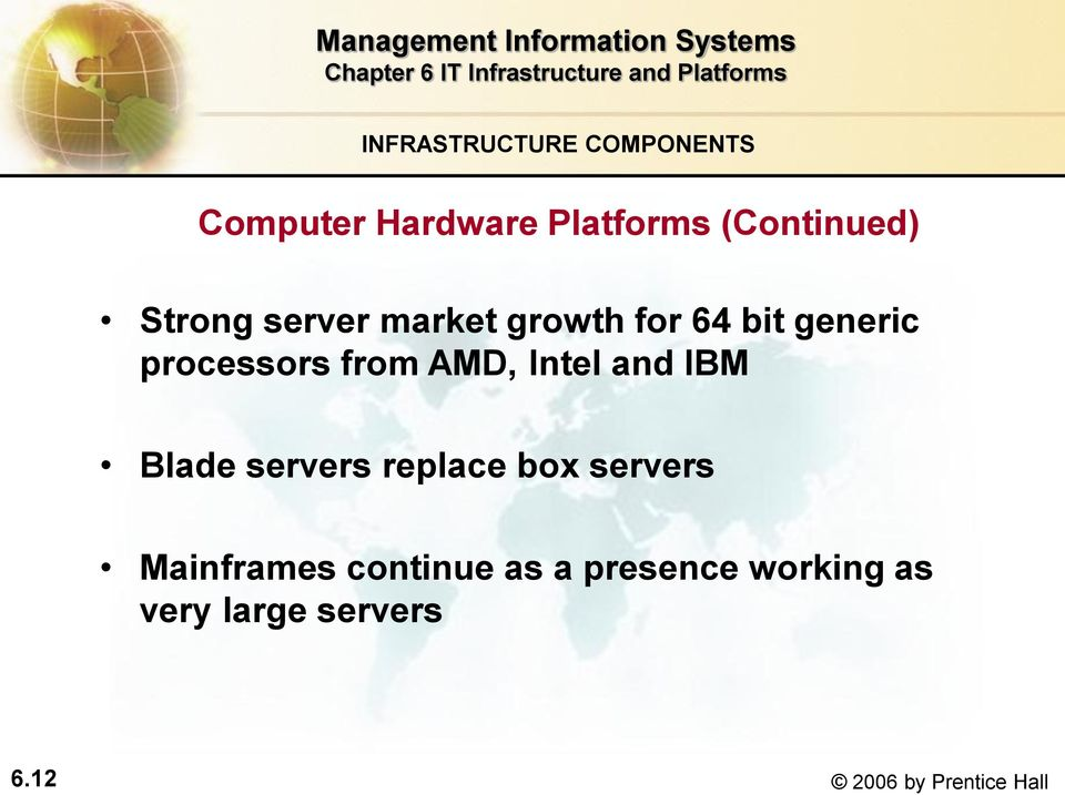 Intel and IBM Blade servers replace box servers Mainframes continue