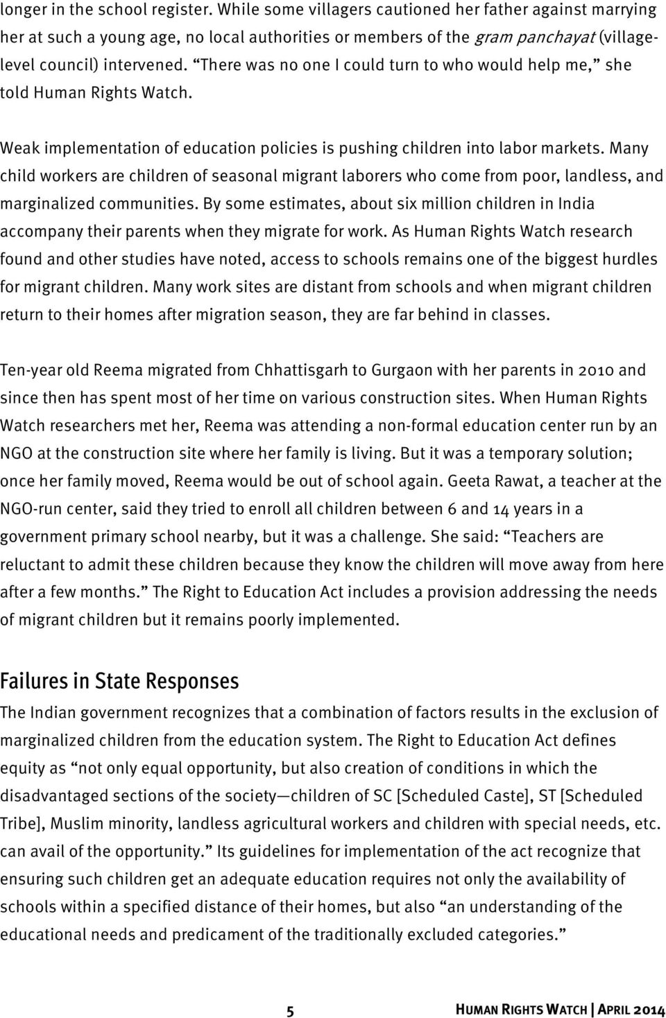 There was no one I could turn to who would help me, she told Human Rights Watch. Weak implementation of education policies is pushing children into labor markets.