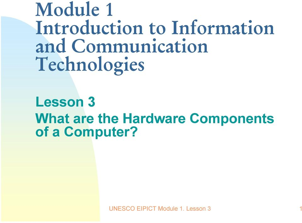 What are the Hardware Components of a