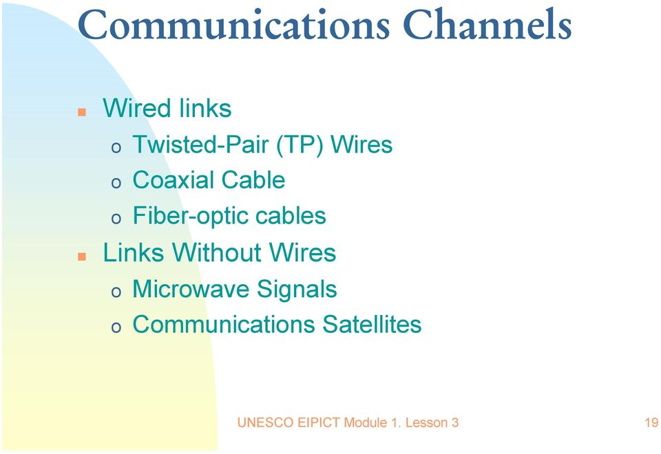 Links Without Wires o Microwave Signals o