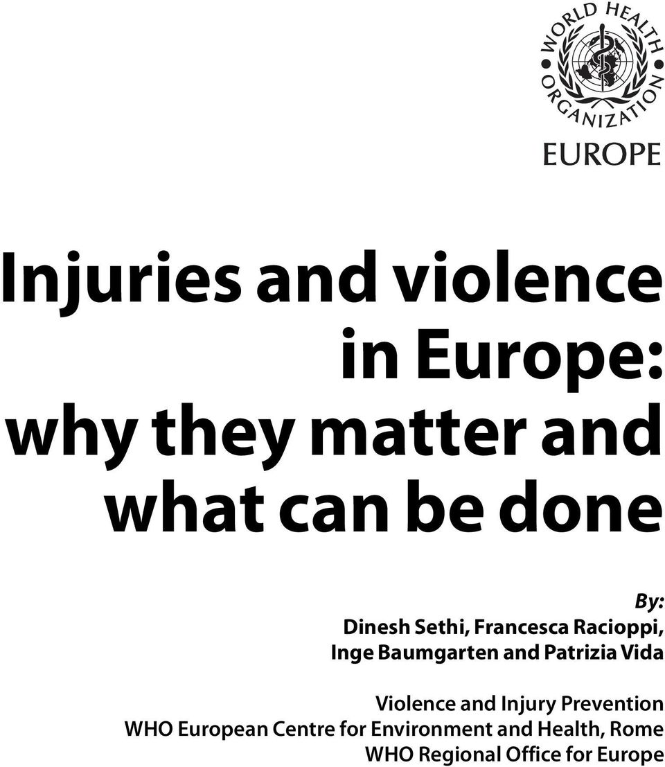and Patrizia Vida Violence and Injury Prevention WHO European