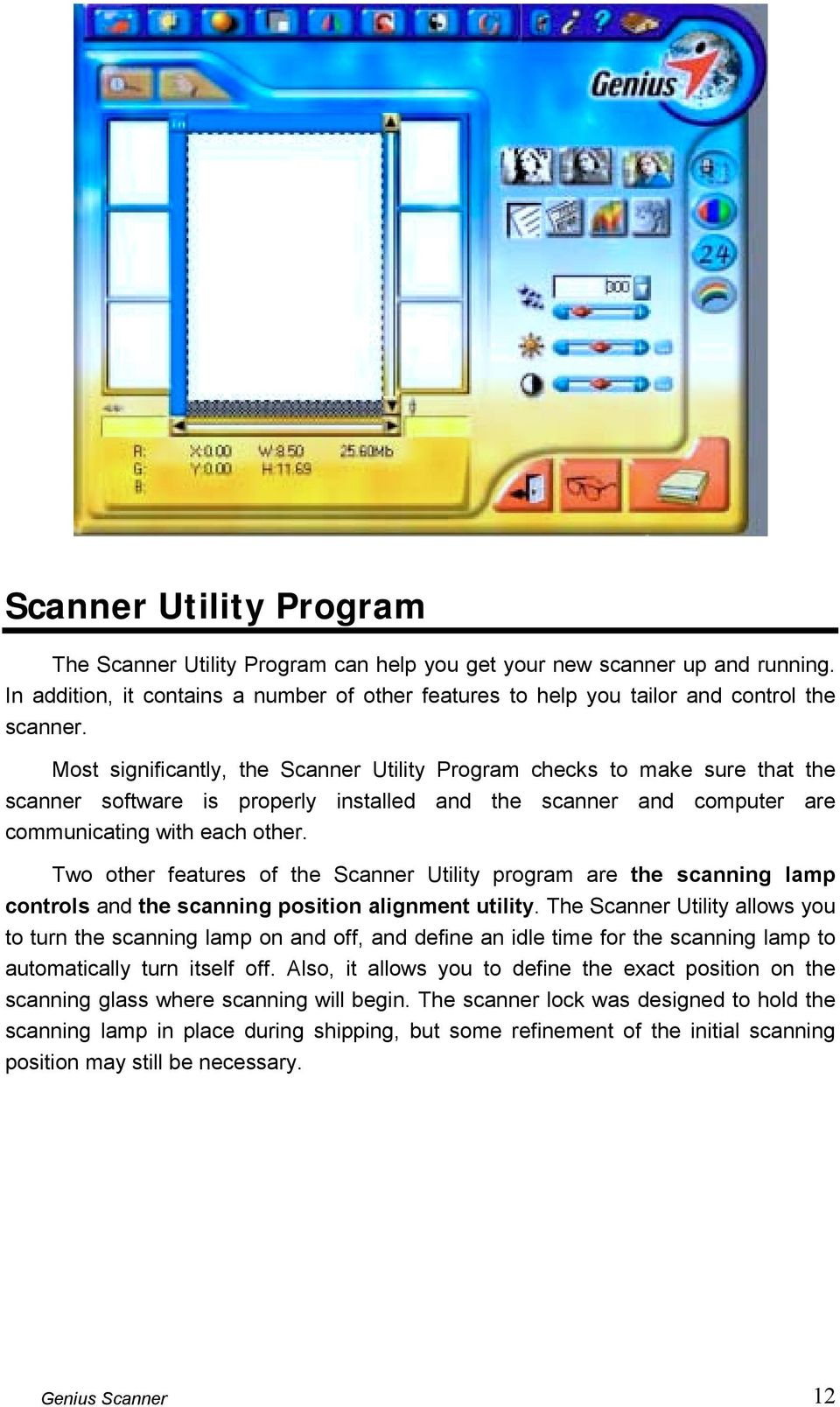 Two other features of the Scanner Utility program are the scanning lamp controls and the scanning position alignment utility.