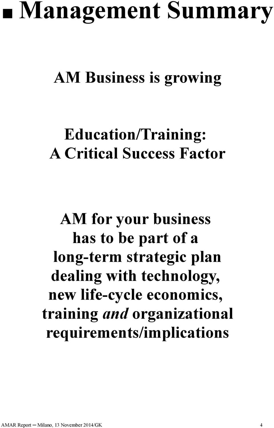 strategic plan dealing with technology, new life-cycle economics, training