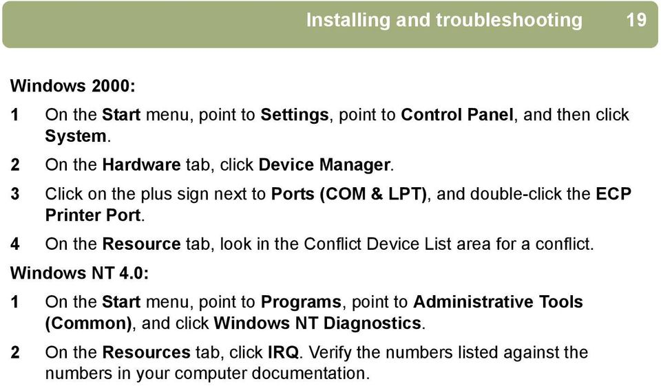 4 On the Resource tab, look in the Conflict Device List area for a conflict. Windows NT 4.