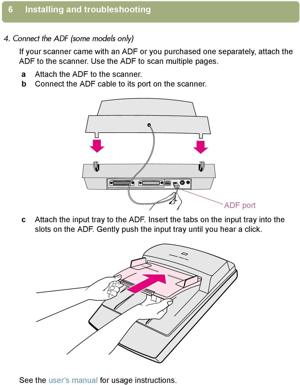 scanner. Use the ADF to scan multiple pages. a Attach the ADF to the scanner.