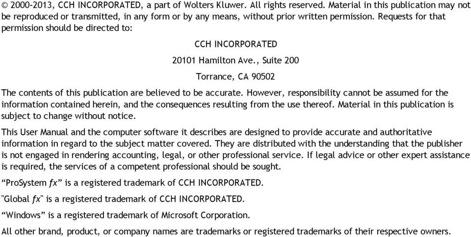 Requests for that permission should be directed to: CCH INCORPORATED 20101 Hamilton Ave., Suite 200 Torrance, CA 90502 The contents of this publication are believed to be accurate.